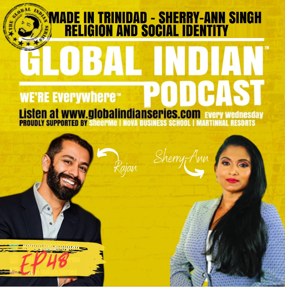 Official Global Indian podcast with Dr Sherry-Ann Singh and Rajan Nazran