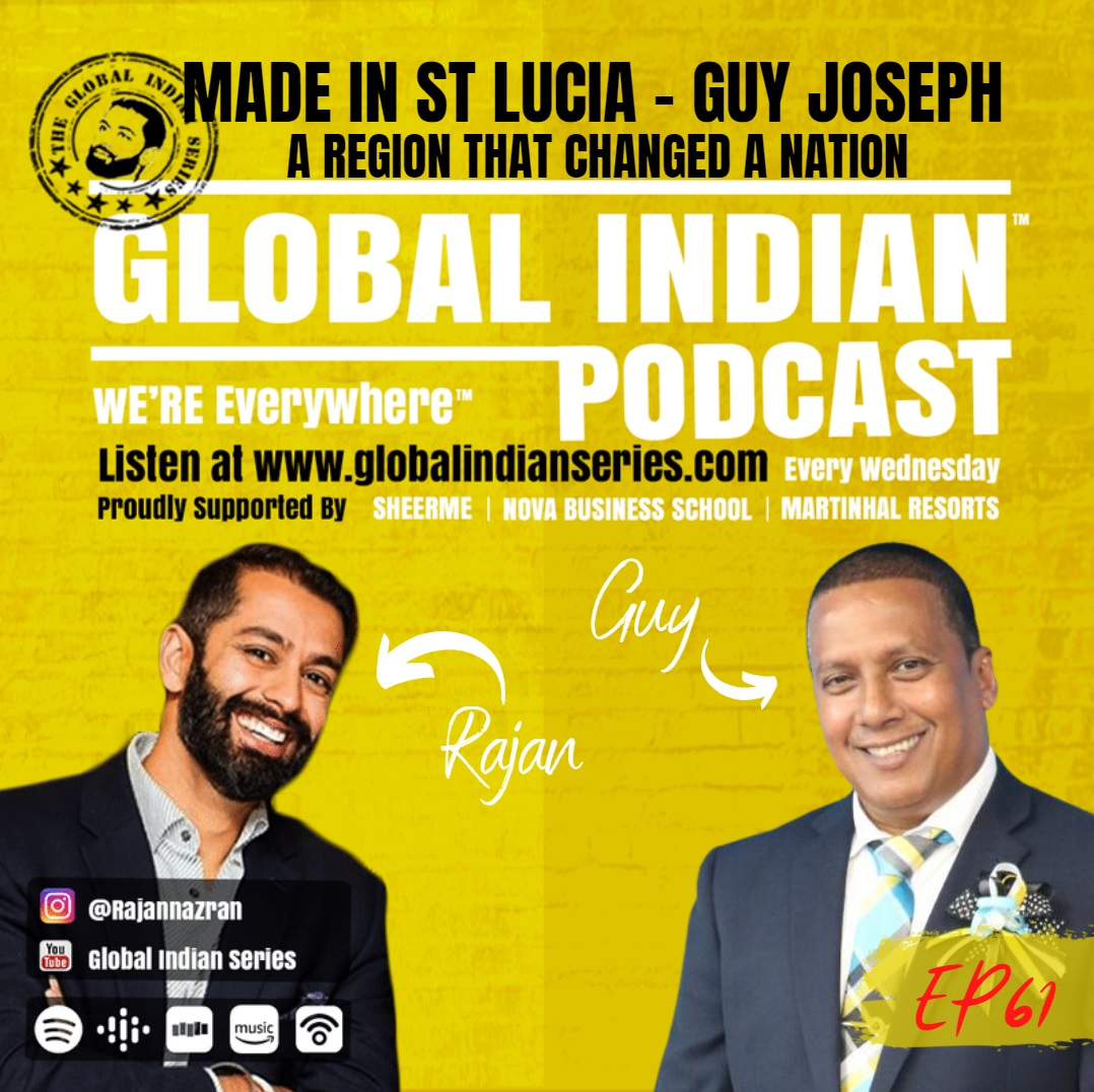 Rajan NAzran sits down with Guy Joseph to discuss the Global Indian experience in St Lucia