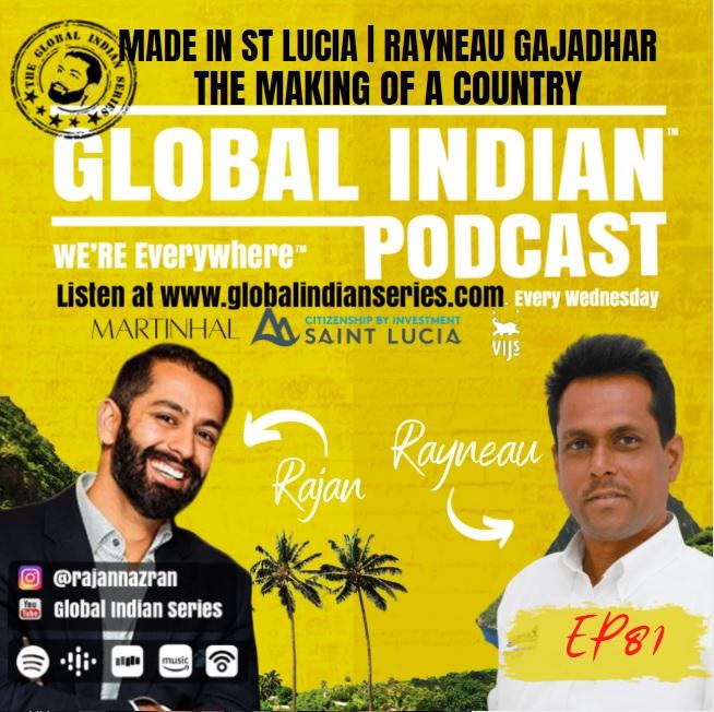 Rayneau Gajadhar joins Rajan Nazran on the Global Indian Podcast